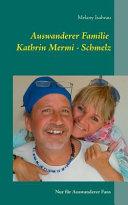 Auswanderer Familie Kathrin Mermi Schmelz