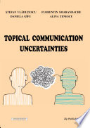Topical Communication Uncertainties