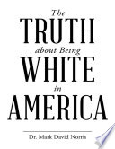 The Truth About Being White In America