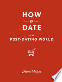 How to Date in a Post Dating World