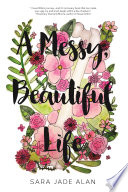A Messy, Beautiful Life Book Cover