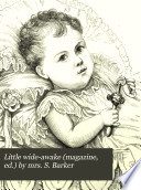 Little wide awake  magazine  ed   by mrs  S  Barker