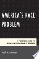 America s Race Problem
