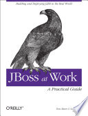JBoss at Work: A Practical Guide Cover Image