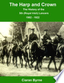 The Harp and Crown, the History of the 5th (Royal Irish) Lancers, 1902 - 1922
