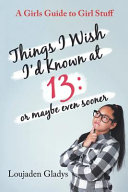 Things I Wish Id Known At 13