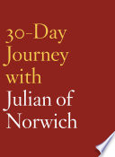 30 Day Journey With Julian Of Norwich