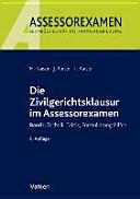 Die Zivilgerichtsklausur im Assessorexamen
