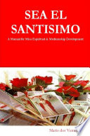 Sea El Santisimo - A Manual for Misa Espiritual & Mediumship Development