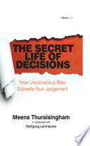 The Secret Life Of Decisions