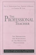 The Professional Teacher  The Preparation and Nurturance of the Reflective Practitioner