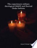 The Experiment Military Theological Six Six Six Eternal Order Infinite