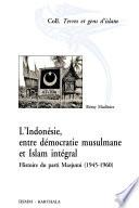L Indon Sie Entre D Mocratie Musulmane Et Islam Int Gral Histoire Du Parti Masjumi 1945 1960