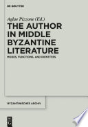 The Author in Middle Byzantine Literature Byzantine Literary Studies This Volume