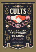 Cults  Mad  Bad and Dangerous to Know Book PDF