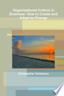 Organizational Culture in Business  How to Create and Adapt to Change