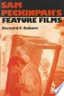 Sam Peckinpah's Feature Films