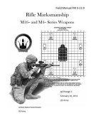 Field Manual Fm 3 22 9 Rifle Marksmanship M16  and M4  Series Weapons W Change 1 February 10  2011 US Army