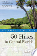 Explorer s Guide 50 Hikes in Central Florida  Second Edition