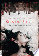 The Darkest London   Kuss des Feuers