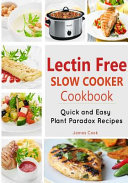 Lectrin Free Slow Cooker Cookbook