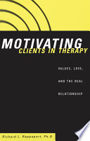Motivating Clients In Therapy : as treatment progresses, pose a singular challenge to...
