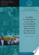 Global Citizenship  Cultural Citizenship and World Religions in Religion Education