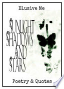 Sunlight  Shadows And Stars : all experience throughout our lives; ranging from...