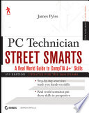 PC Technician Street Smarts  Updated for the 2009 Exam