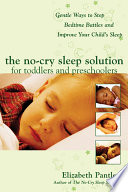 The No Cry Sleep Solution For Toddlers And Preschoolers Gentle Ways To Stop Bedtime Battles And Improve Your Child S Sleep