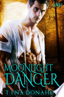 Moonlight Danger (Hot Moon Rising #5) And Home Now They Ll Have