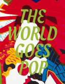 The World Goes Pop : impact, and legacy...