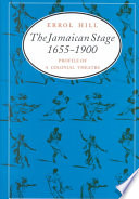 The Jamaican Stage, 1655-1900