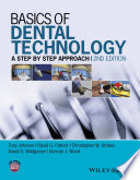 Basics Of Dental Technology : is a complete reference for the current techniques...