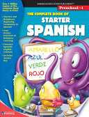 Complete Book of Starter Spanish  Grades Preschool   1