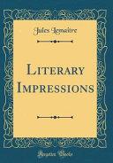 Literary Impressions (Classic Reprint)
