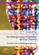 Der Bildungsroman im Zeitalter der Pop Literatur  Christian Kracht und Wolfgang Herrndorf
