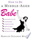 How to Be a Middle Aged Babe