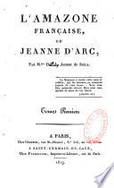 L Amazone fran  aise ou Jeanne d Arc