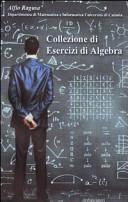 Collezione di esercizi di algebra