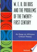 W E B  Du Bois and the Problems of the Twenty first Century