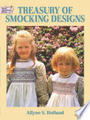 Treasury Of Smocking Designs : special items. all designs shown in color on...