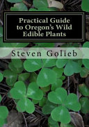 Practical Guide to Oregon s Wild Edible Plants