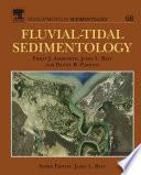 Fluvial Tidal Sedimentology