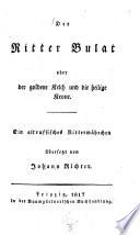 Der Ritter Bulat oder der goldene Kelch und die heilige Krone