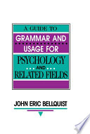 A Guide To Grammar and Usage for Psychology and Related Fields