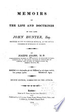 Memoirs of the life and doctrines of the late John Hunter, Esq