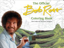 The Official Bob Ross Coloring Book : a collection of sixty-five seasonal paintings refashioned from...