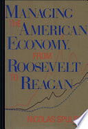 Managing The American Economy From Roosevelt To Reagan