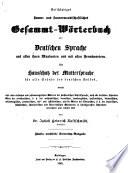 Vollst  ndiges Stamm  und sinnverwandt schaftliches gesammt W  rterbuch der deutschen Sprache aus allen ihren mundarten und mit allen fremdw  rtern